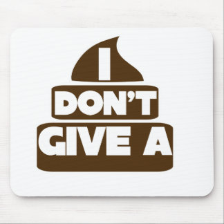 I don t give a POO Mousepads
