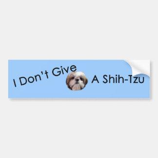 I Don t Give A Shih Tzu Bumper Sticker