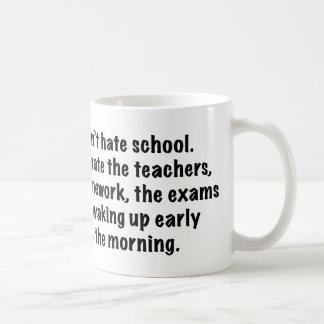 I Don't Hate School. Coffee Mug