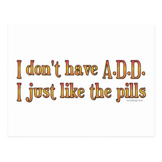 I Don t Have A D D - I Just Like The Pills Postcard