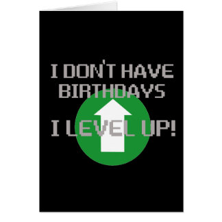 I Don t Have Birthdays Greeting Cards