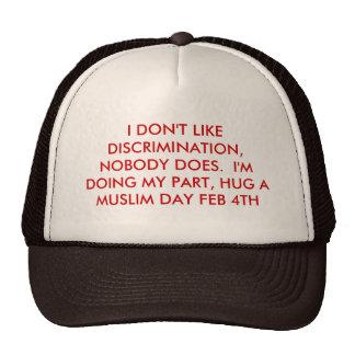 I DON T LIKE DISCRIMINATION NOBODY DOES I M HATS