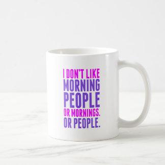 I Don t Like Morning People Mugs