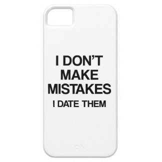 I Don't Make Mistakes. I Date Them. iPhone 5 Case