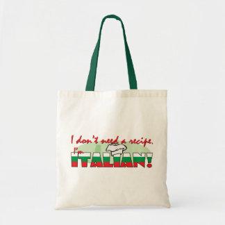 I don't need a recipe I'm Italian Budget Tote Bag