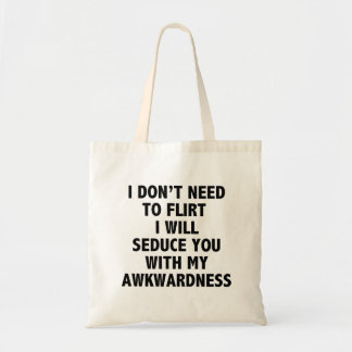 I Don't Need To Flirt Tote Bag