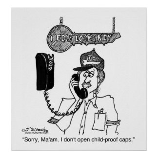 I Don t Open Child-Proof Caps Posters
