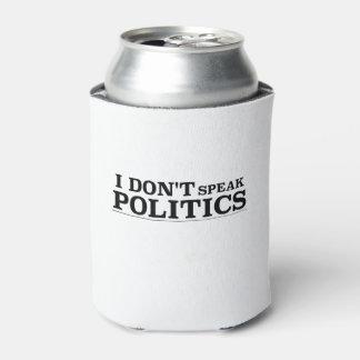I Don't Speak Politics Can Cooler