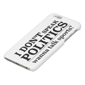 I Don't Speak Politics Wanna Talk Religion iPhone 6 Plus Case