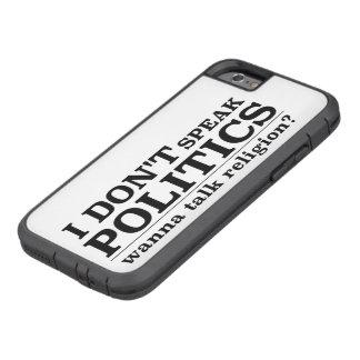 I Don't Speak Politics Wanna Talk Religion Tough Xtreme iPhone 6 Case