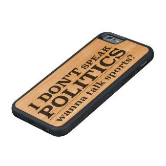 I Don't Speak Politics Wanna Talk Sports Cherry iPhone 6 Bumper