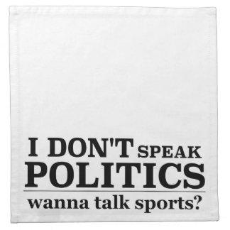 I Don't Speak Politics Wanna Talk Sports Cloth Napkin