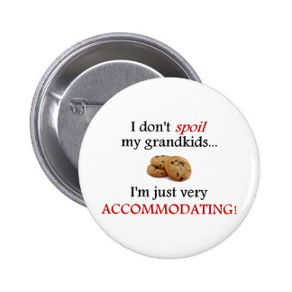 I Don t Spoil My Grandkids Just Accommodating Pin