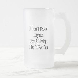 I Don t Teach Physics For A Living I Do It For Fun Mug