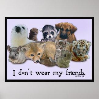 I DOn t Wear My Friends Print