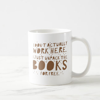 i dont actually work here i just unpack the books basic white mug
