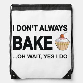 I Don't Always Bake Oh Wait Yes I Do Drawstring Backpack