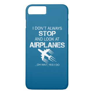 I DON'T ALWAYS STOP AND LOOK AT AIRPLANE iPhone 8 PLUS/7 PLUS CASE