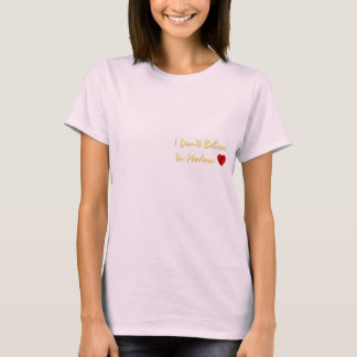 I Don't Believe In Modern Love T-Shirt