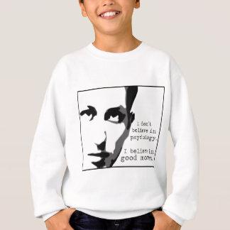 I Don't Believe In Psychology... Sweatshirt