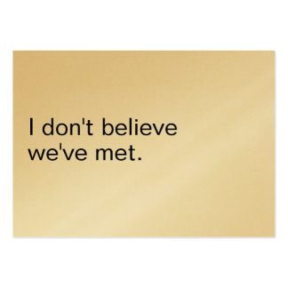 I DON'T BELIEVE WE'VE MET. BUSINESS CARD TEMPLATE