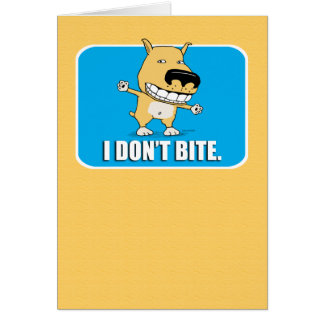 I Don't Bite greeting card, Funny! Greeting Card