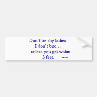 I Don't Bite Unless... joke from wiseDUMB Bumper Sticker