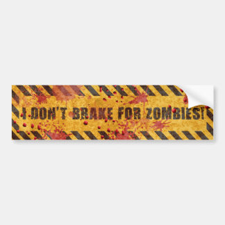 I Don't Brake for Zombies Bumper Sticker