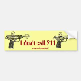 I don't call 911 shooting gun funny bumper sticker