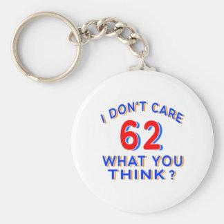 I Don't Care 62 Birthday Key Chain