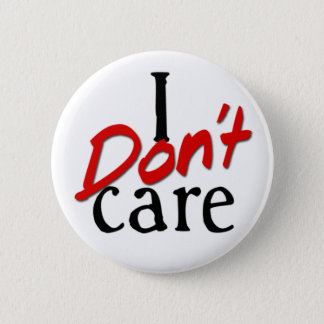 I don't care 6 cm round badge