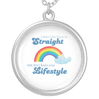 I don't care if you're straight, just don't flaunt round pendant necklace
