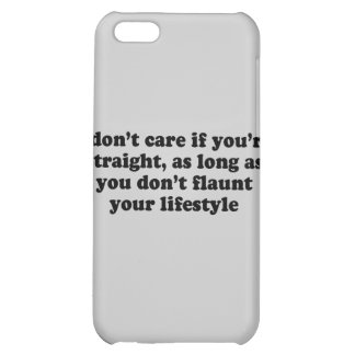 I don't care if you're straight T-shirt Case For iPhone 5C