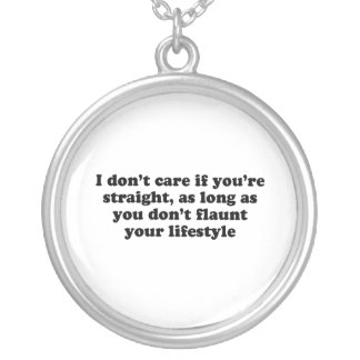 I don't care if you're straight T-shirt Round Pendant Necklace