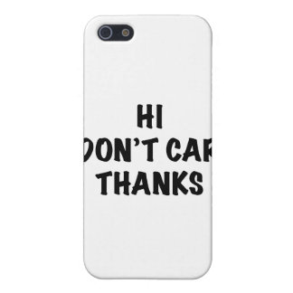 I Don't Care Thanks Case For The iPhone 5