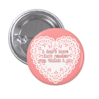 i don't care what gender you think i am 3 cm round badge