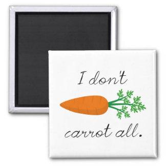 I Don't Carrot All Magnet