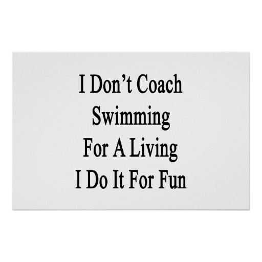 I Don't Coach Swimming For A Living I Do It For Fu Posters