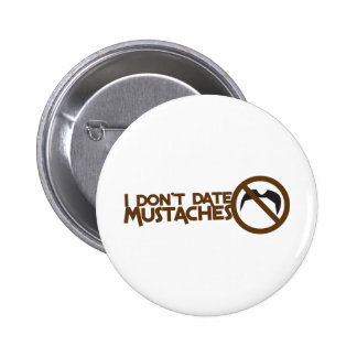 i dont date mustaches 6 cm round badge