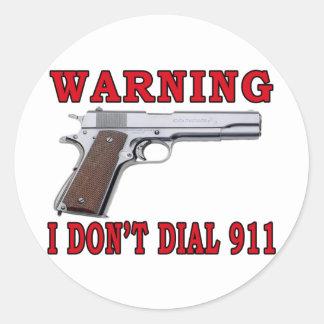 I Don't Dial 911 Round Sticker