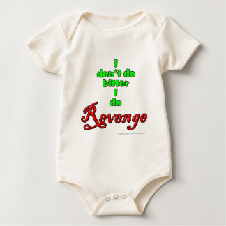 I don't do bitter, I do Revenge Baby Bodysuit