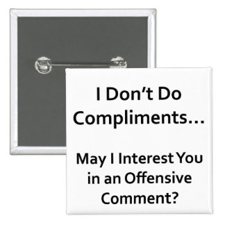 I Don't Do Compliments 15 Cm Square Badge