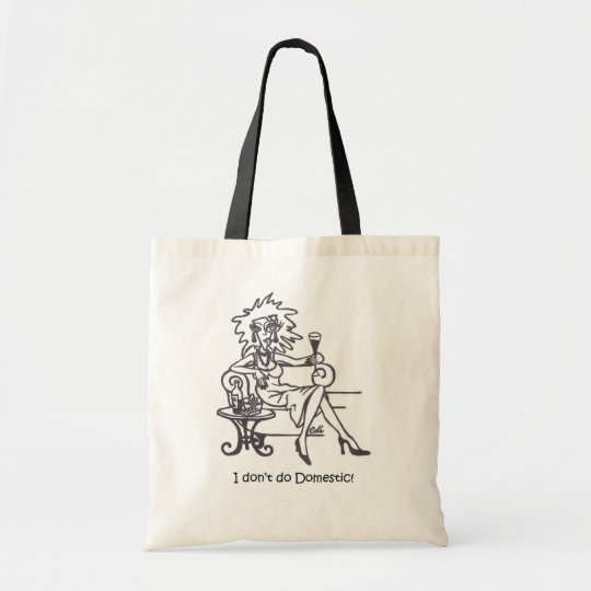 I don't do Domestic! Tote Bag
