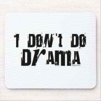 I don't do drama mouse pad