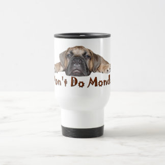 I Don't Do Mondays Travel Mug