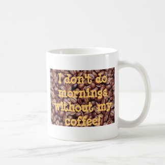 I Don't Do Mornings Basic White Mug
