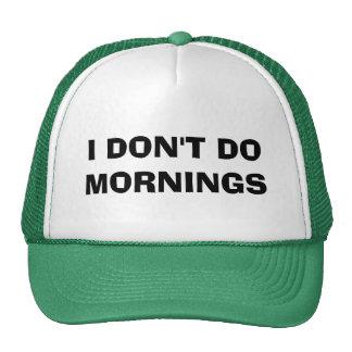 I DON'T DO MORNINGS CAP