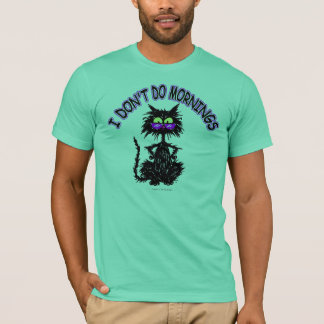 """I Don't Do Mornings"" Cat Gifts T-Shirt"