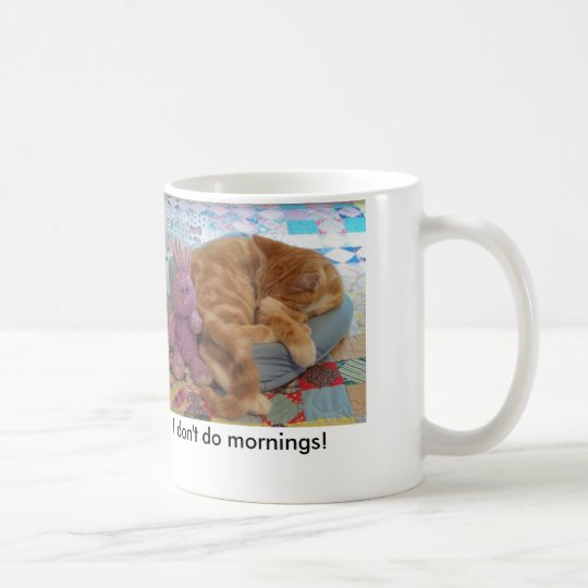 I dont do mornings coffee mug
