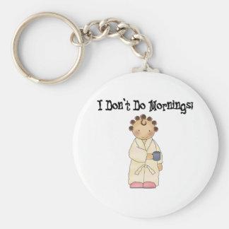 I Don't Do Mornings Key Chain
